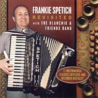 Frankie Spetich REVISITED